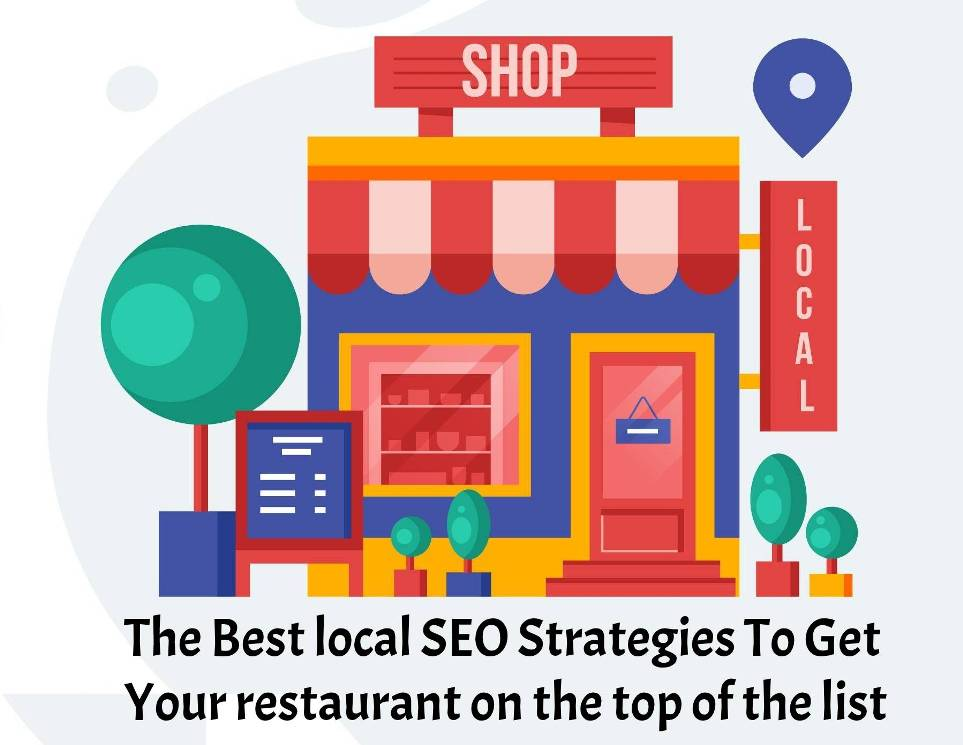 The best local SEO strategies to get your restaurant on the top of the list